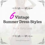 6 Vintage Summer Dress Styles For A Flirty Look