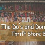 The Do's and Don'ts of Thrift Store Buying
